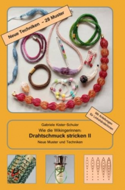 Wie die Wikingerinnen: Drahtschmuck stricken II-for right- and lefthanded